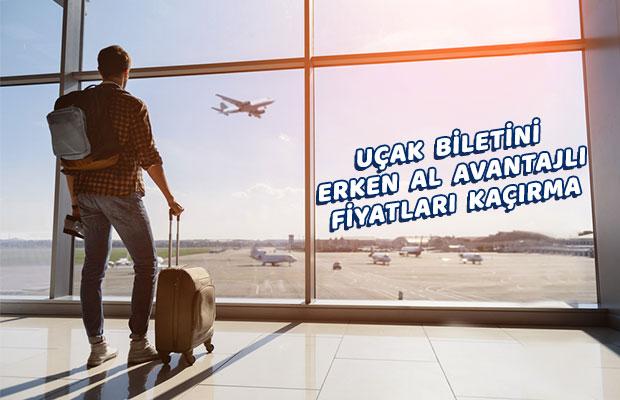 Uçak bileti erken rezervasyon